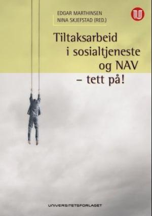 Tiltaksarbeid i sosialtjeneste og NAV - tett på!