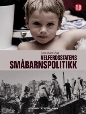 Barn og barndom i velferdsstatens småbarnspolitikk