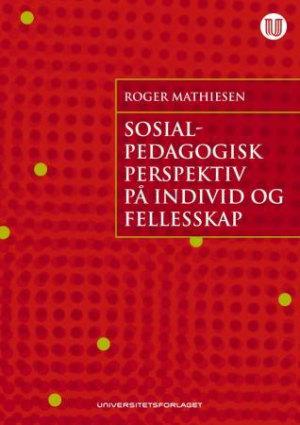 Sosialpedagogisk perspektiv på individ og fellesskap