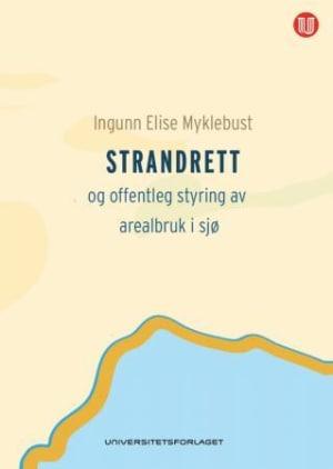 Strandrett og offentleg styring av arealbruk i sjø