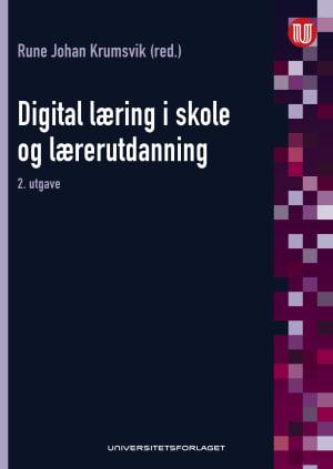 Digital læring i skole og lærerutdanning