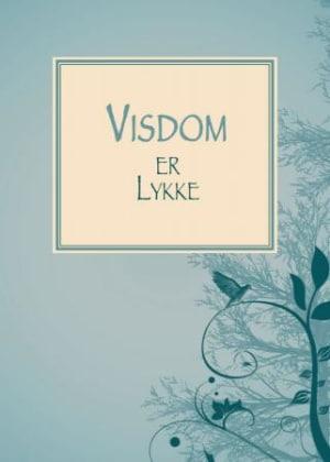 Visdom er lykke