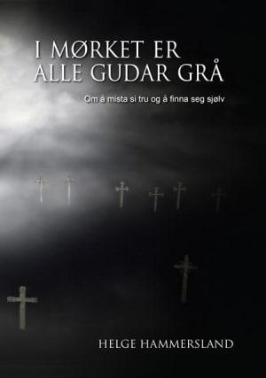I mørket er alle gudar grå