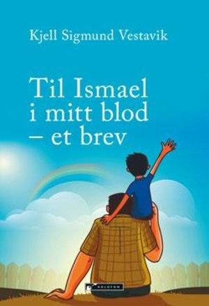 Til Ismael i mitt blod