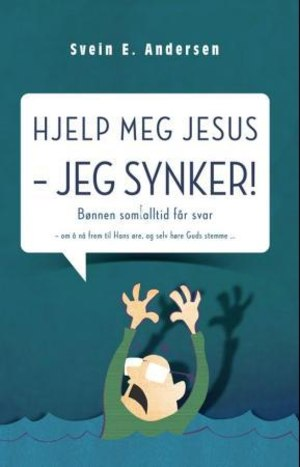 Hjelp meg Jesus - jeg synker!