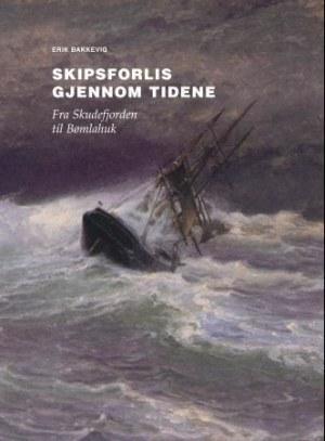 Skipsforlis gjennom tidene