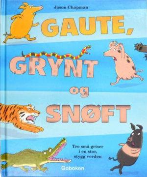 Gaute, Grynt og Snøft