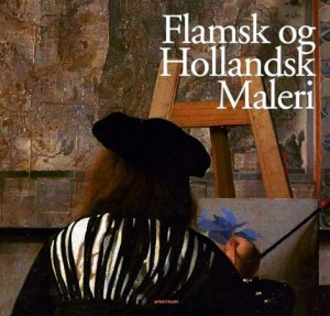 Flamsk og hollandsk maleri = Flamländska och holländska målningar = Flamsk og hollandsk malerkunst = Flaamilainen ja alankomaiden maalaustaide
