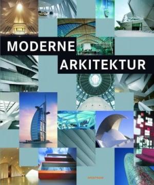 Moderne arkitektur = Atlas över samtida arkitektur = Atlas over moderne arkitektur = Nykyaikaisen arkkitehtuurin kuva-atlas
