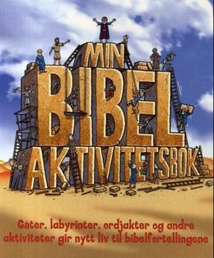 Min bibelaktivitetsbok. Gåter, labyrinter, ordjakter og andre aktiviteter gir nytt liv til bibelfortellingene