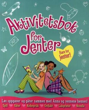 Aktivitetsbok for jenter. Løs oppgaver og gåter sammen med Anna og vennene hennes!