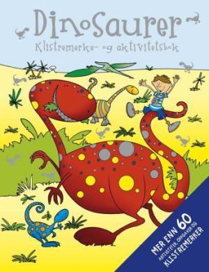 Dinosaurer. Klistremerke- og aktivitetsbok. Mer enn 60 aktiviteter, oppgaver og klistremerker