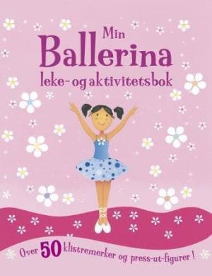Min ballerina. Leke- og aktivitetsbok. Over 50 klistremerker og press-ut-figurer!