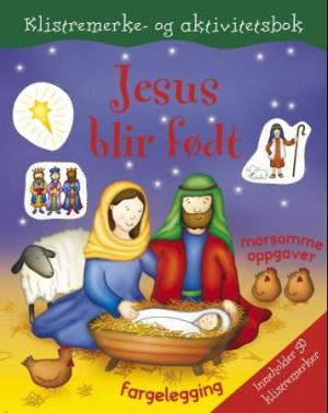 Jesus blir født. Klistremerke- og aktivitetsbok