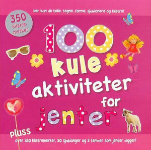 100 kule aktiviteter for jenter
