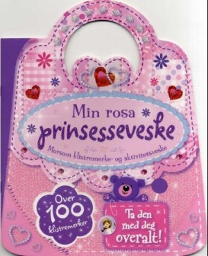 Min rosa prinsesseveske. Klistremerke- og aktivitetsbok. Over 100 klistremerker
