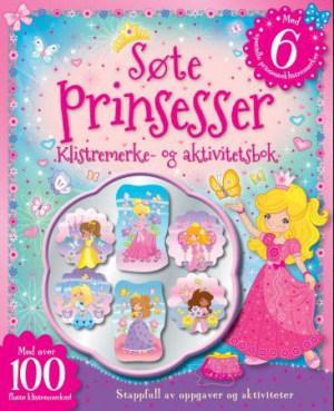 Søte prinsesser. Klistremerke- og aktivitetsbok