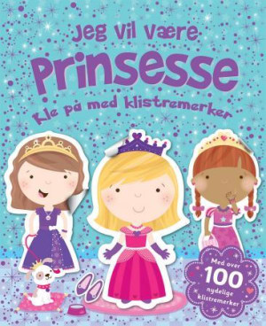 Jeg vil være prinsesse. Kle på med klistremerker