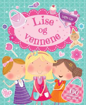 Lise og vennene. Aktivitetsbok med over 450 klistremerker og press-ut-ting