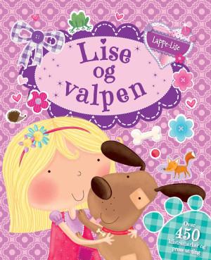 Lise og valpen. Aktivitetsbok med over 450 klistremerker og press-ut-ting