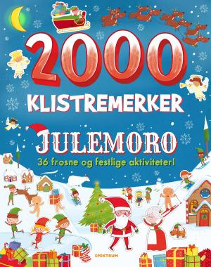 Julemoro. 36 frosne og festlige aktiviteter. 2000 klistremerker