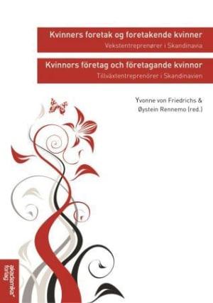 Kvinners foretak og foretakende kvinner = Kvinnors företag och företagande kvinnor : tillväxtentreprenörer i Skandinavien