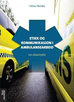 Etikk og kommunikasjon i ambulansearbeid
