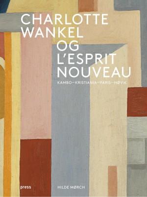 Charlotte Wankel og l'esprit nouveau
