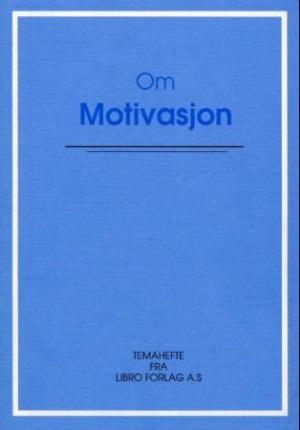 Om motivasjon