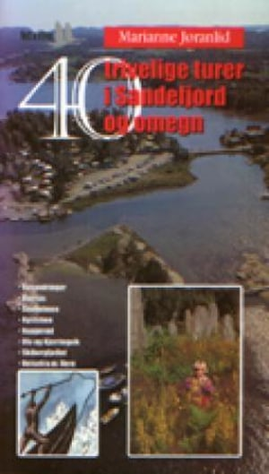 40 trivelige turer i Sandefjord og omegn