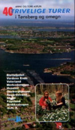40 trivelige turer i Tønsberg og omegn
