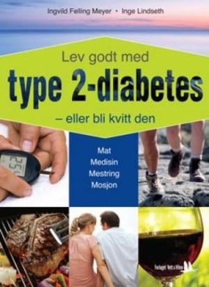 Lev godt med type 2-diabetes - eller bli kvitt den!