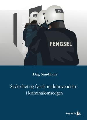 Sikkerhet og fysisk maktanvendelse i kriminalomsorgen
