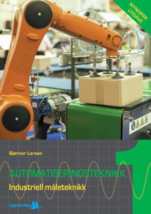 Automatiseringsteknikk 1 : industriell måleteknikk