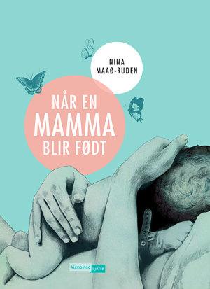 Når en mamma blir født