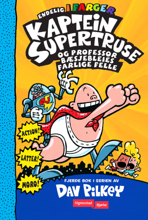 Kaptein Supertruse og professor Bæsjebleies farlige felle