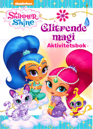 Shimmer & Shine. Glitrende magi