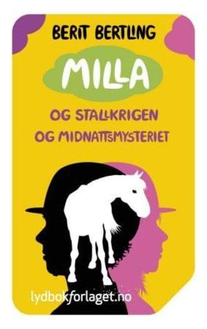 Milla og midnattsmysteriet ; Milla og stallkrigen