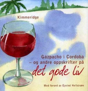 Gazpacho i Cordoba og andre oppskrifter på det gode liv