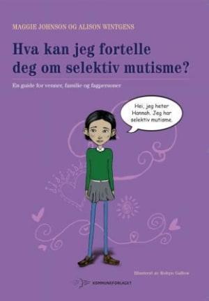 Hva kan jeg fortelle deg om selektiv mutisme?