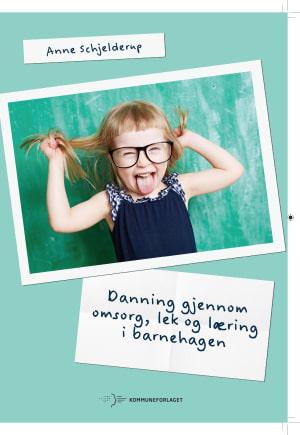 Danning gjennom omsorg, lek og læring i barnehagen