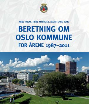Beretning om Oslo kommune for årene 1987-2011