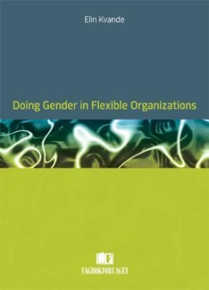Doing gender in flexible organizations