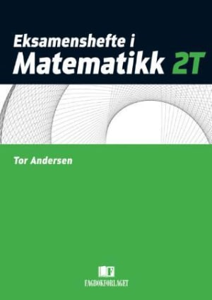 Eksamenshefte i matematikk 2T