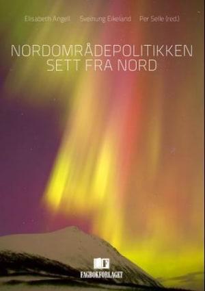 Nordområdepolitikken sett fra nord