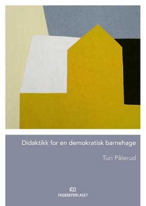 Didaktikk for en demokratisk barnehage
