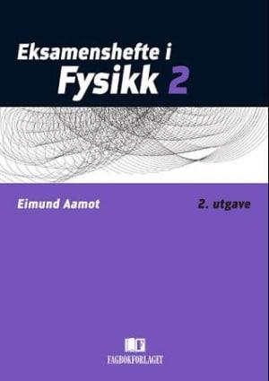 Eksamenshefte i fysikk 2