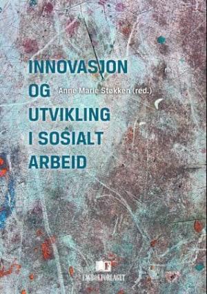 Innovasjon og utvikling i sosialt arbeid