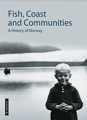 Fish, Coast and Communities - A History of Norway