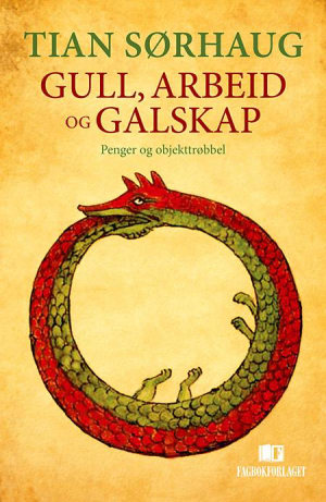 Gull, arbeid og galskap (e-bok)